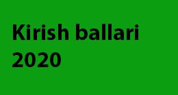 kirish ballari 2020